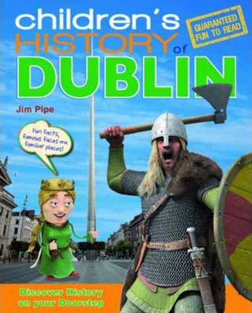 Pipe, Jim / Children's History of Dublin (Children's Coffee Table)