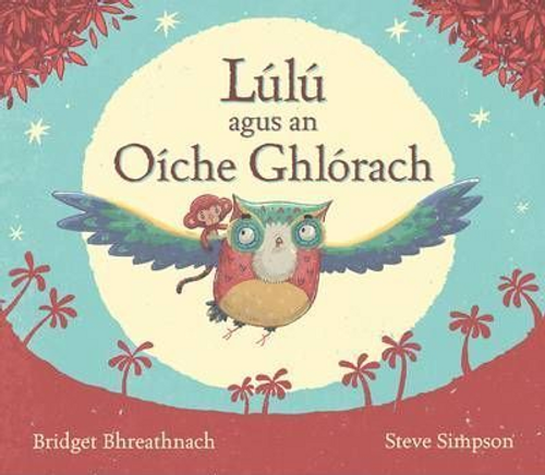 Bhreathnach, Bridget / Lulu Agus an Oiche Ghlorach (Children's Coffee Table)