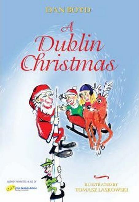 Boyd, Dan / A Dublin Christmas (Children's Coffee Table)