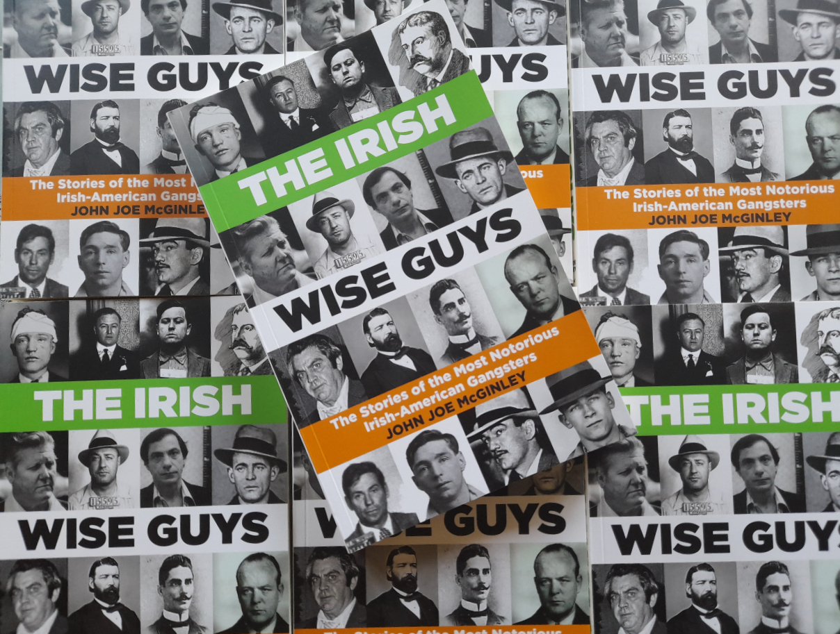 The Irish Wise Guys : The Stories of Notorious Irish -American Gangsters - SIGNED COPIES