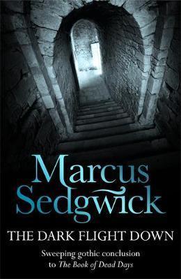 Sedwick, Marcus / The Dark Flight Down