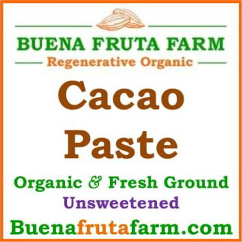 Cacao Paste, Organic Fresh Ground, 100% Cacao Unsweetened.