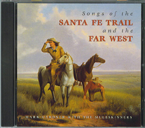Songs of the Santa Fe Trail and the Far West - CD