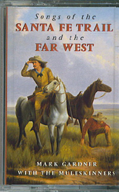 Songs of the Santa Fe Trail and the Far West - Cassette