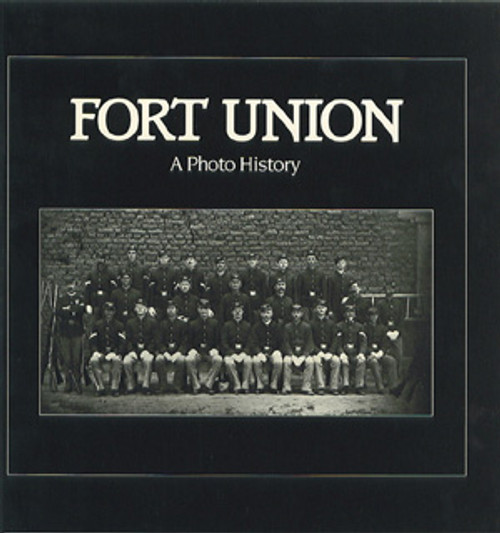 Fort Union: A Photo History