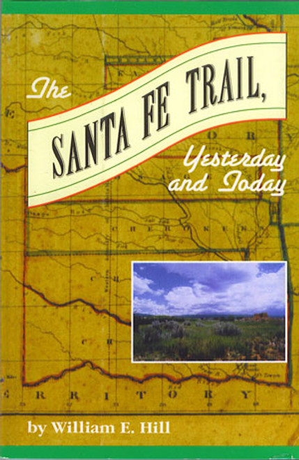 The Santa Fe Trail, Yesterday and Today