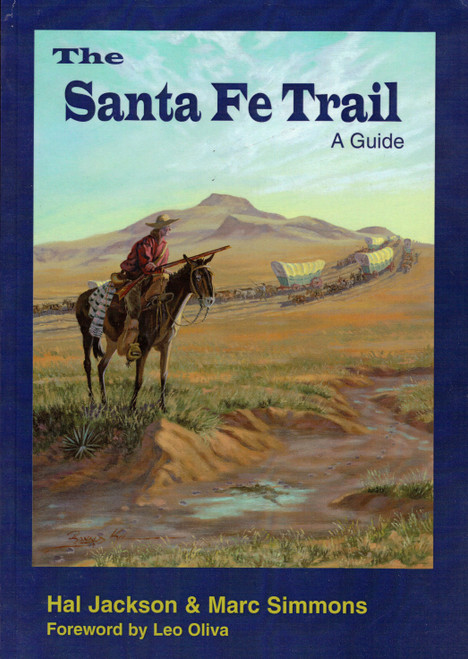 The Santa Fe Trail: A Guide