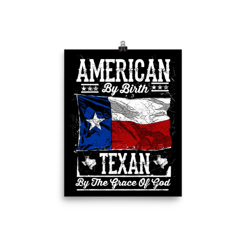 American By Birth Texan By The Grace Of God Poster