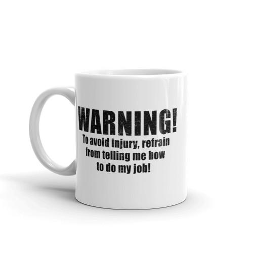 Warning! To Avoid Injury... Mug