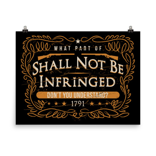 What Part of Shall Not Be Infringed Poster
