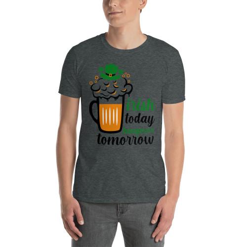 Irish Today  (Saint Patrick's Day) Short-Sleeve Unisex T-Shirt