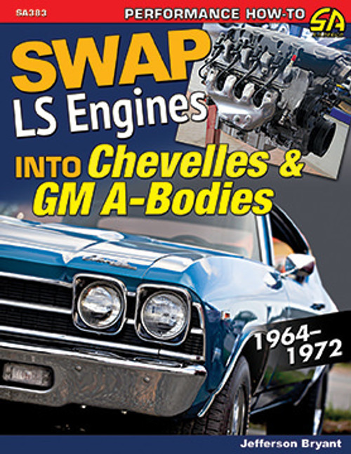 S-A Books SA383 LS Engine in Chevelles and GM A-Bodies