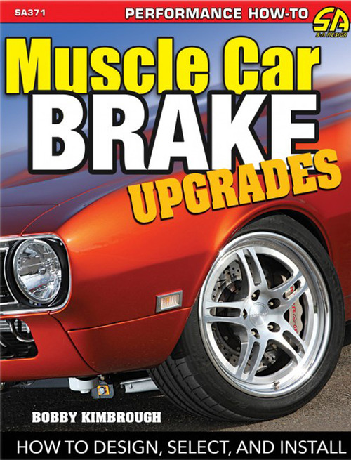 S-A Books SA371 Muscle Car Brake Upgrade s: How to Design  Select