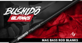 Bushido Mag Bass Rod Blanks