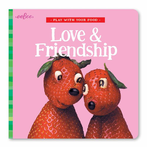 Play With Your Food Love & Friendship Board Book