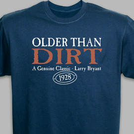 Older Than Dirt Personalized Birthday T-Shirt