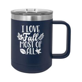 I Love Fall Insulated 15 oz Coffee Mug