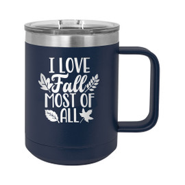 I Love Fall Insulated 15 oz Coffee Mug