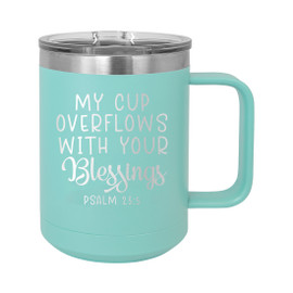 My Cup Overflows with Your Blessings Insulated 15oz Coffee Mug