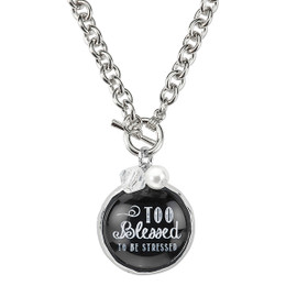 """""""Too Blessed to be Stressed"""" Glass Bubble Charm Link Necklace"""