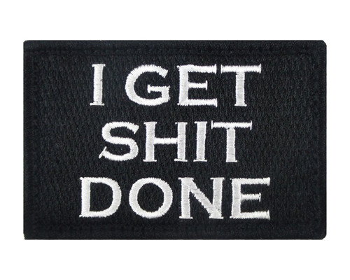 I Get Shit Done Tactical Velcro Fully Embroidered Morale Tags Patch