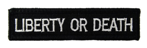 Liberty or Death 1x4 Velcro Fully Embroidered Morale Tags Patch