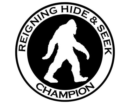 Reigning Hide and Seek Champion Sasquatch Vinyl Decal Sticker for Cars Trucks Laptops etc..