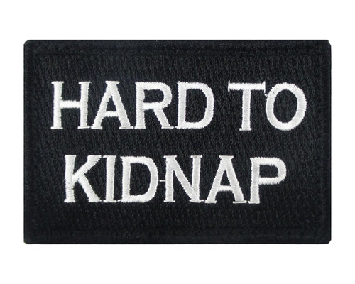 Hard To Kidnap Tactical Velcro Fully Embroidered Morale Tags Patch