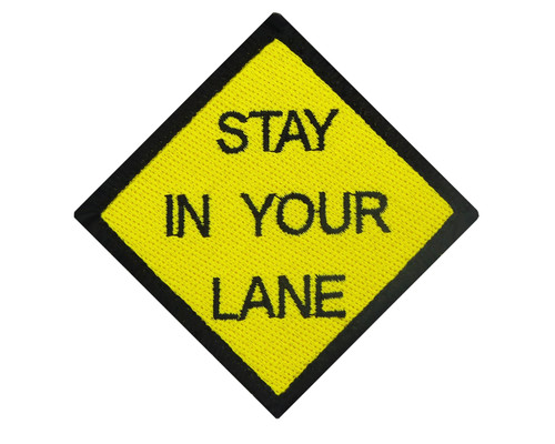 Stay In Your Lane Tactical Funny Velcro Fully Embroidered Morale Tags Patch
