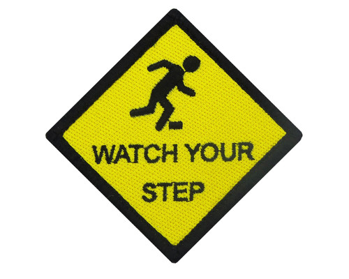 Watch Your Step Tactical Funny Velcro Fully Embroidered Morale Tags Patch