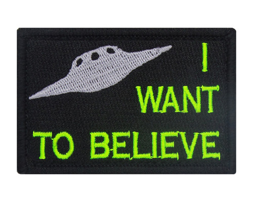 I Want To Believe Tactical Funny Velcro Fully Embroidered Morale Tags Patch