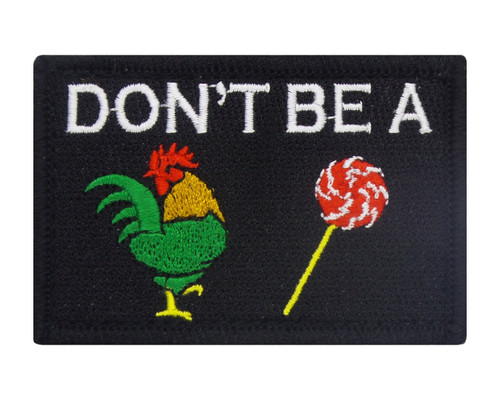 Don't Be A Cock Sucker Tactical Funny Velcro Fully Embroidered Morale Tags Patch