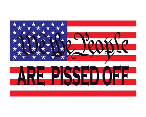 We The People Are Pissed Off American Flag 3x5 Vinyl Decal Sticker for Cars Trucks Laptops etc...