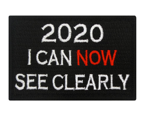 2020 I Can NOW See Clearly Patch Morale Tags Fully Embroidered