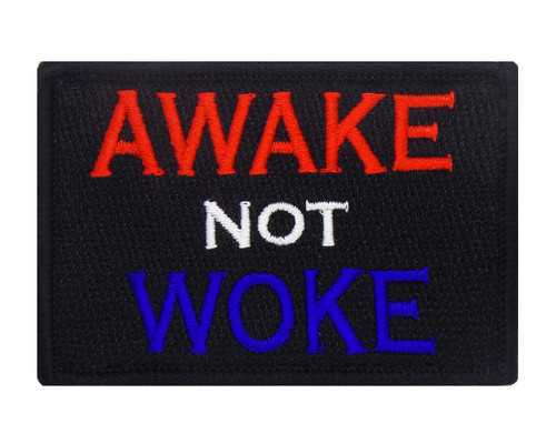 Awake NOT Woke Velcro Patch Morale Tags Fully Embroidered