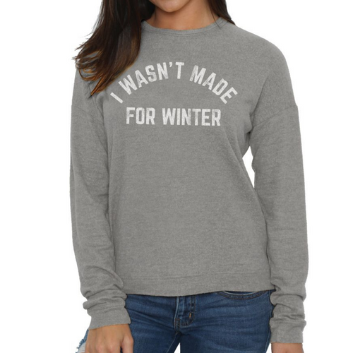 I Wasn't Made For Winter Hacci Crew Sweatshirt