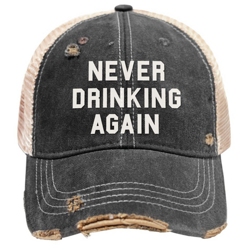 Never Drinking Again Snapback Trucker Cap