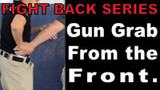 FIGHT BACK SERIES - How to Fight a Gun Grab From the Front