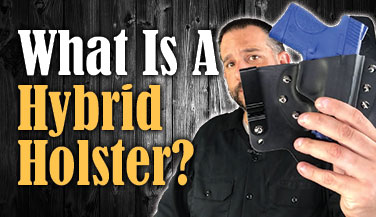What is a hybrid holster