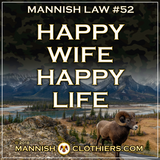 ​  Mannish Law #52 Happy wife, happy life