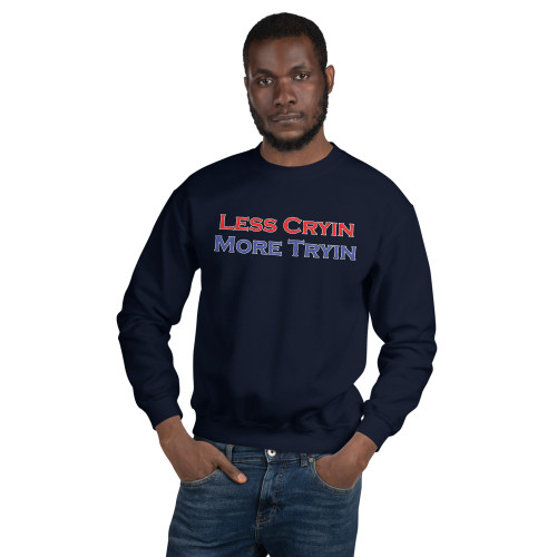 "Less Cryin More Tryin, ""America"", Sweatshirt"