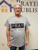 May I Pray T-Shirt (Gray) -- Small