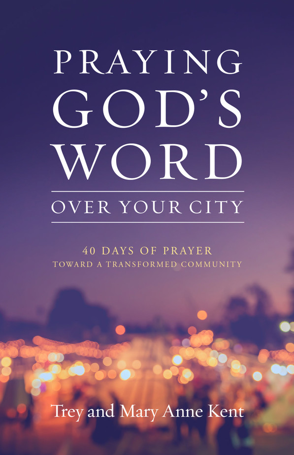 Praying God's Word over Your City will transform the way you pray for your community.