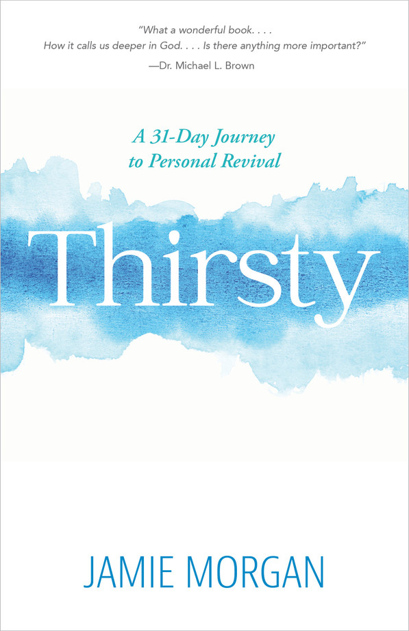 Thirsty: A 31-Day Journey to Personal Revival
