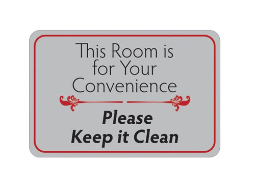 """6"""" x 9"""" """"This Room is for Your Convenience…"""" Universal Instructional Facility Sign"""