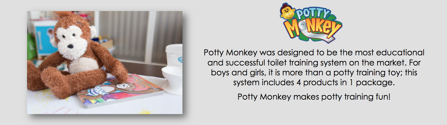 Potty Monkey was designed to be the most educational and successful toilet training system on the market. For boys and girls, it is more than a potty training toy; this system includes 4 products in 1 package.