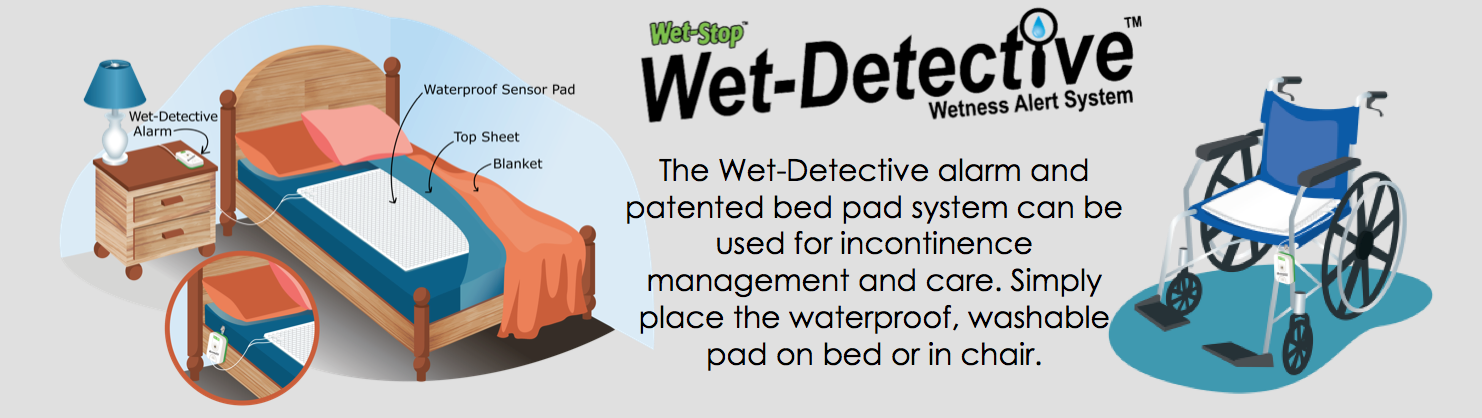 Wet-Detective sensor pad and alarm for incontinence and bedwetting management and care. Place pad on bed, wheelchair, or wherever person will sit or lie. Place alarm where it will be seen or heard.