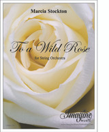 To a Wild Rose (string orchestra) (download)
