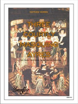 Three Courtly Masquing Ayres (download)