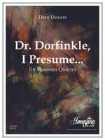 Dr. Dorfinkle, I Presume... (download)